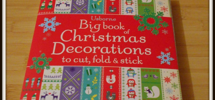 Usborne Big Book of Christmas Decorations to Cut, Fold & Stick